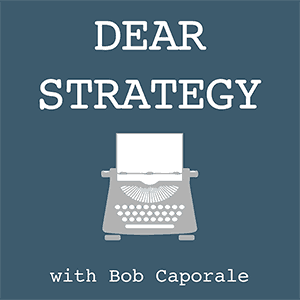 Dear Strategy 050: Why Strategy Is Such an Uncomfortable Word